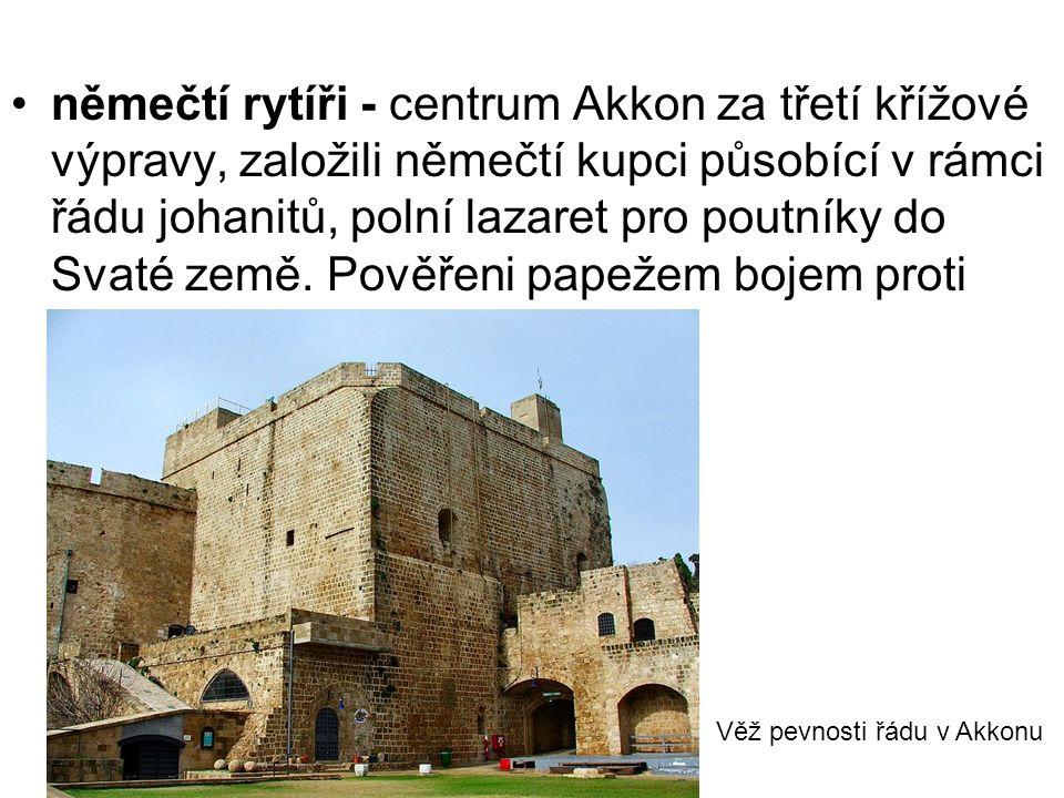němečtí rytíři - centrum Akkon za třetí křížové výpravy, založili němečtí kupci působící v rámci řádu johanitů, polní lazaret pro poutníky do Svaté ze