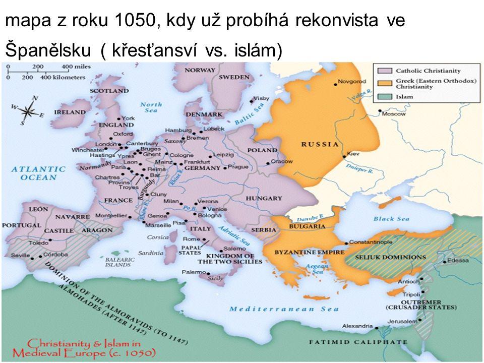 mapa z roku 1050, kdy už probíhá rekonvista ve Španělsku ( křesťansví vs. islám)