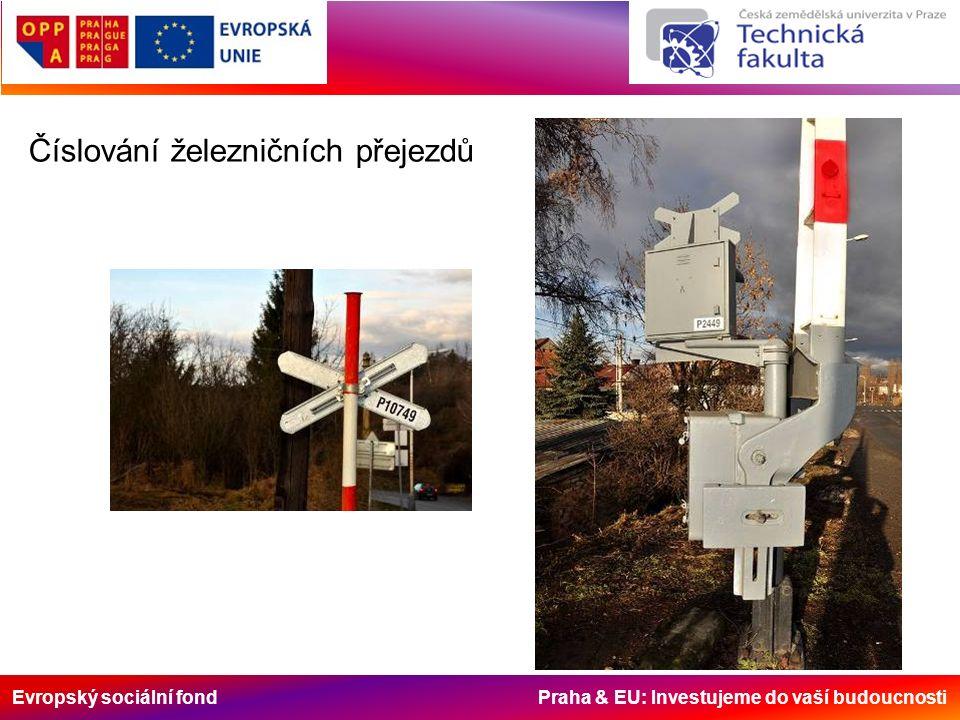 Evropský sociální fond Praha & EU: Investujeme do vaší budoucnosti Číslování železničních přejezdů
