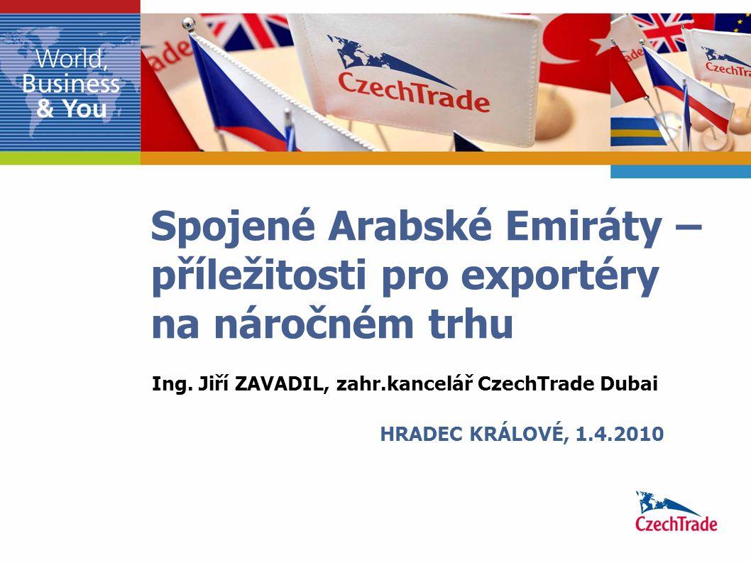 Spojené Arabské Emiráty – příležitosti pro exportéry na náročném trhu Ing.