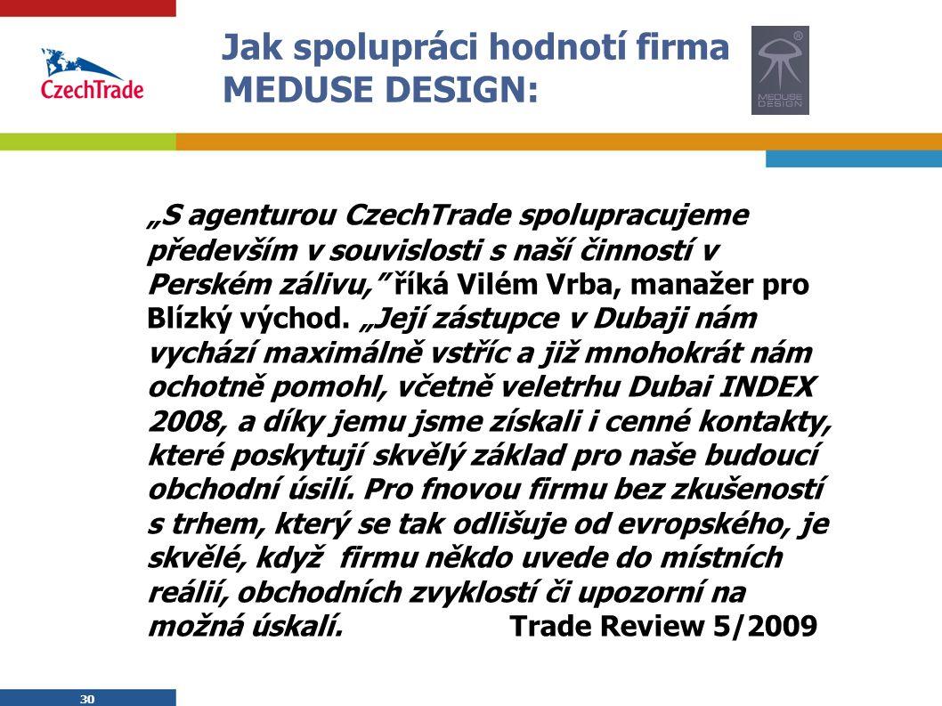 """30 Jak spolupráci hodnotí firma MEDUSE DESIGN: """"S agenturou CzechTrade spolupracujeme především v souvislosti s naší činností v Perském zálivu, říká Vilém Vrba, manažer pro Blízký východ."""