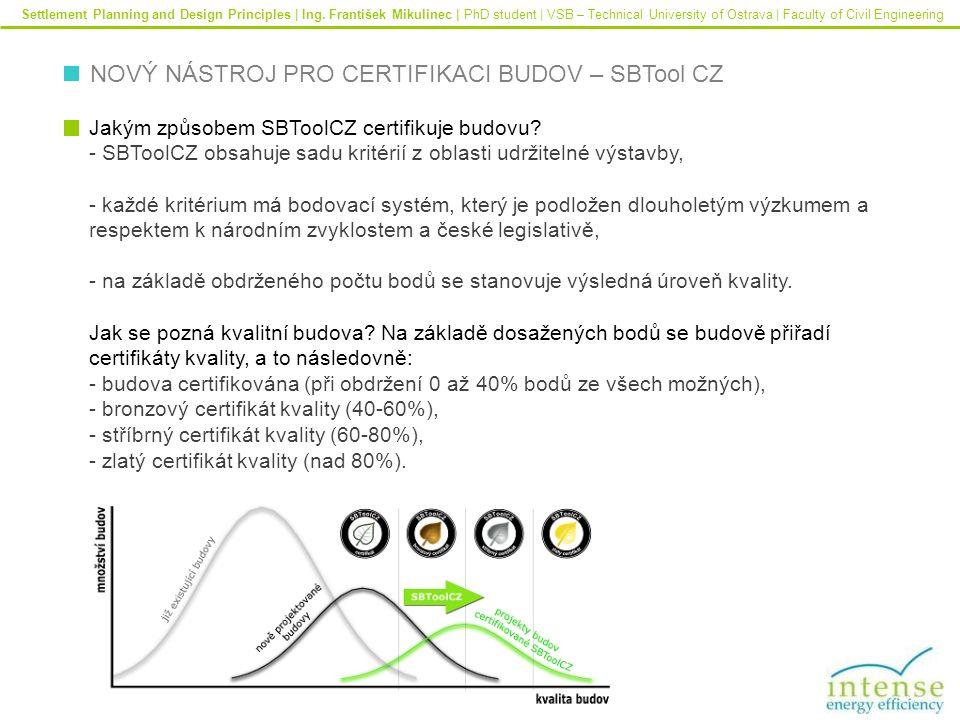 NOVÝ NÁSTROJ PRO CERTIFIKACI BUDOV – SBTool CZ Jakým způsobem SBToolCZ certifikuje budovu.