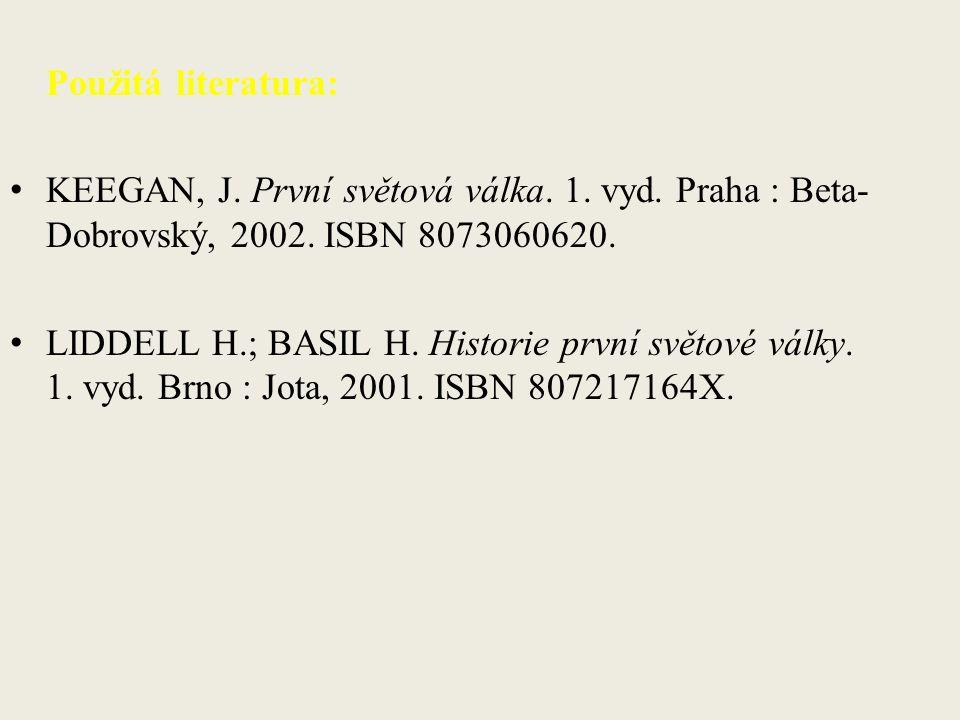 Použitá literatura: KEEGAN, J. První světová válka.
