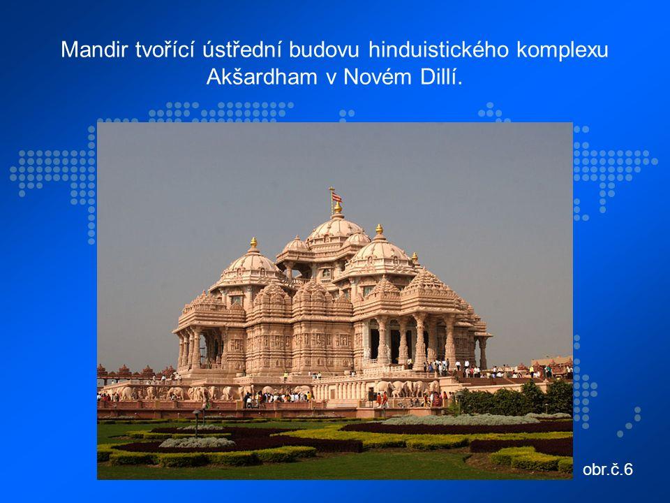 Mandir tvořící ústřední budovu hinduistického komplexu Akšardham v Novém Dillí. obr.č.6