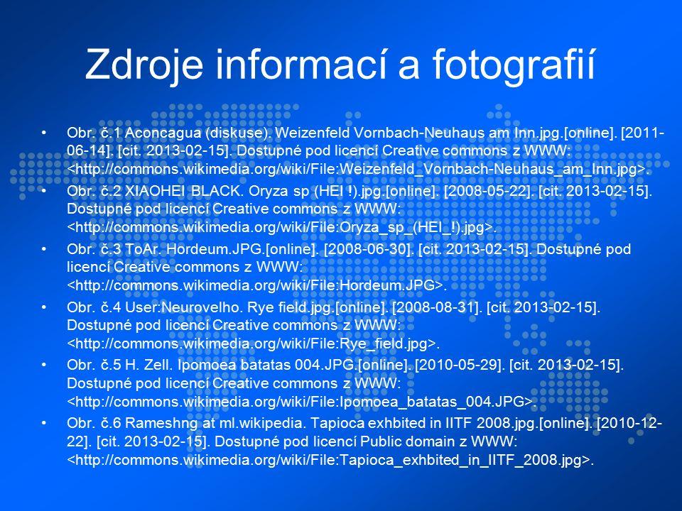 Zdroje informací a fotografií Obr. č.1 Aconcagua (diskuse). Weizenfeld Vornbach-Neuhaus am Inn.jpg.[online]. [2011- 06-14]. [cit. 2013-02-15]. Dostupn