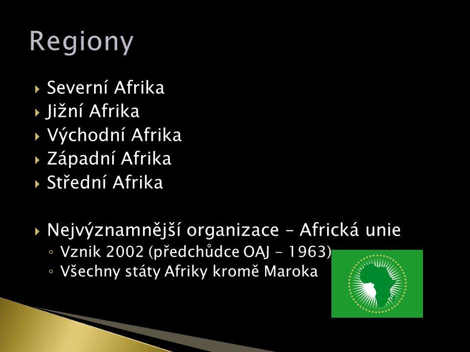  Severní Afrika  Jižní Afrika  Východní Afrika  Západní Afrika  Střední Afrika  Nejvýznamnější organizace – Africká unie ◦ Vznik 2002 (předchůdce OAJ - 1963) ◦ Všechny státy Afriky kromě Maroka