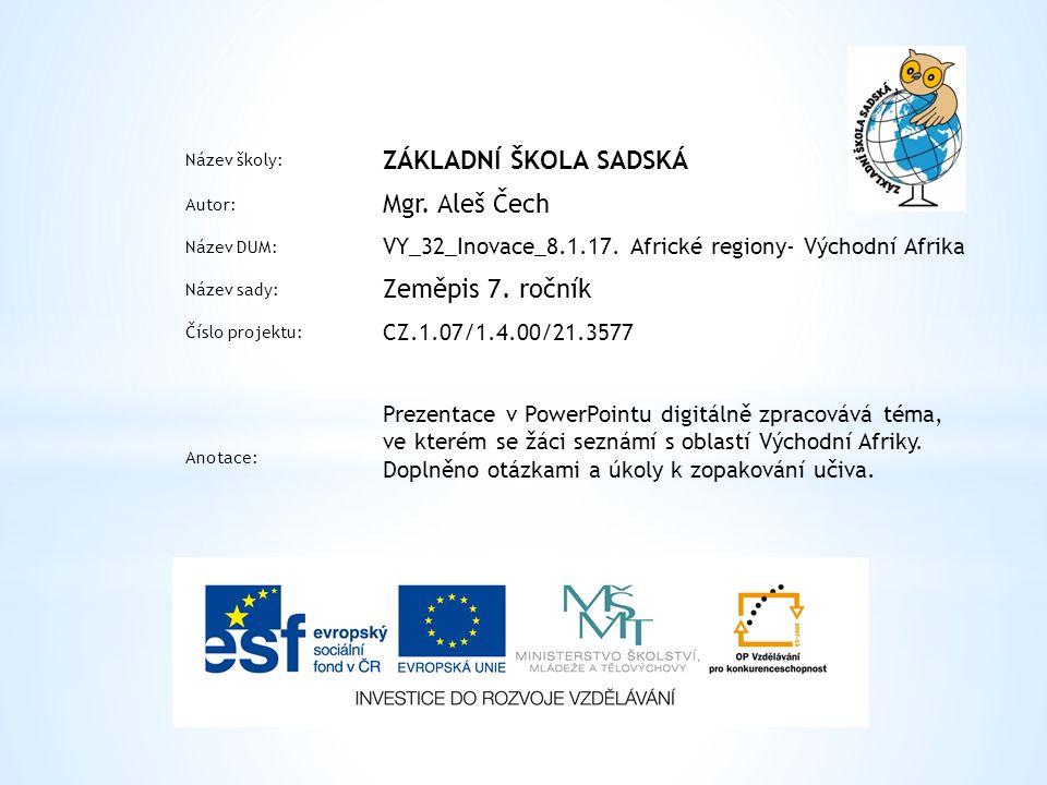 Název školy: ZÁKLADNÍ ŠKOLA SADSKÁ Autor: Mgr. Aleš Čech Název DUM: VY_32_Inovace_8.1.17.