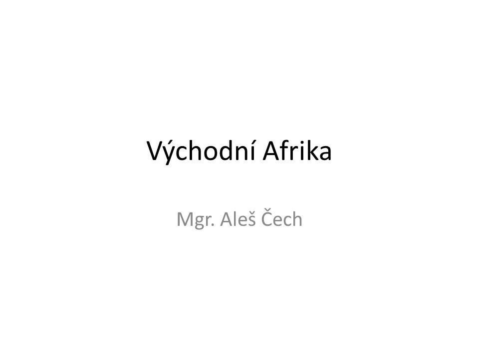 Východní Afrika Mgr. Aleš Čech