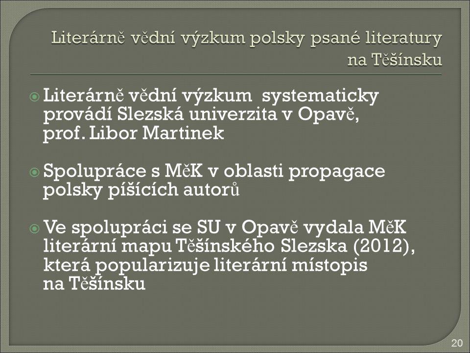  Literárn ě v ě dní výzkum systematicky provádí Slezská univerzita v Opav ě, prof.
