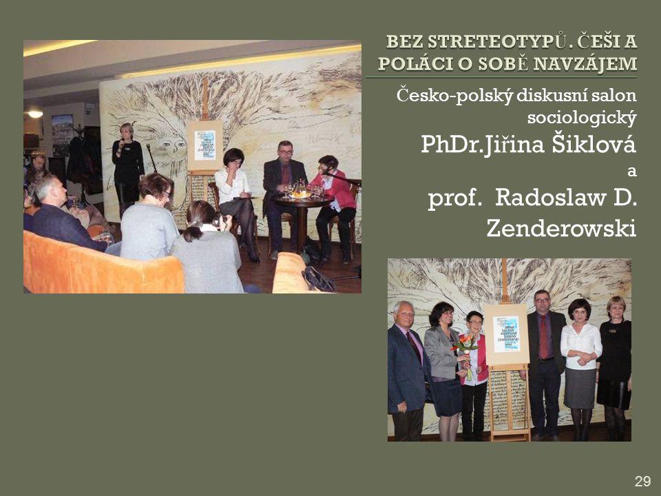 Č esko-polský diskusní salon sociologický PhDr.Ji ř ina Šiklová a prof. Radoslaw D. Zenderowski 29