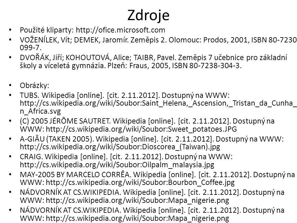 Zdroje Použité kliparty: http://ofice.microsoft.com VOŽENÍLEK, Vít; DEMEK, Jaromír. Zeměpis 2. Olomouc: Prodos, 2001, ISBN 80-7230- 099-7. DVOŘÁK, Jiř