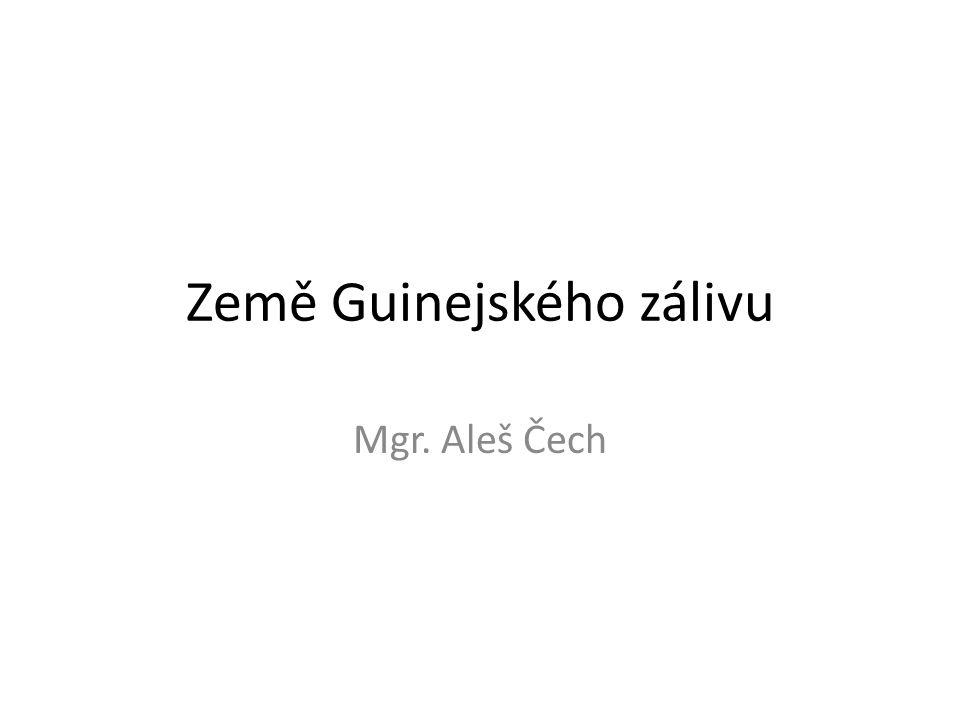 Země Guinejského zálivu Mgr. Aleš Čech