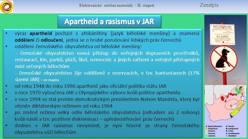 Elektronické učební materiály - II. stupeň Zeměpis výraz apartheid pochází z afrikánštiny (jazyk bělošské menšiny) a znamená oddělení či odloučení, je