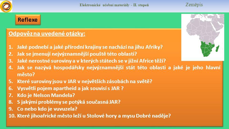 Odpověz na uvedené otázky: 1.Jaké podnebí a jaké přírodní krajiny se nachází na jihu Afriky? 2.Jak se jmenují nejvýznamnější pouště této oblasti? 3.Ja