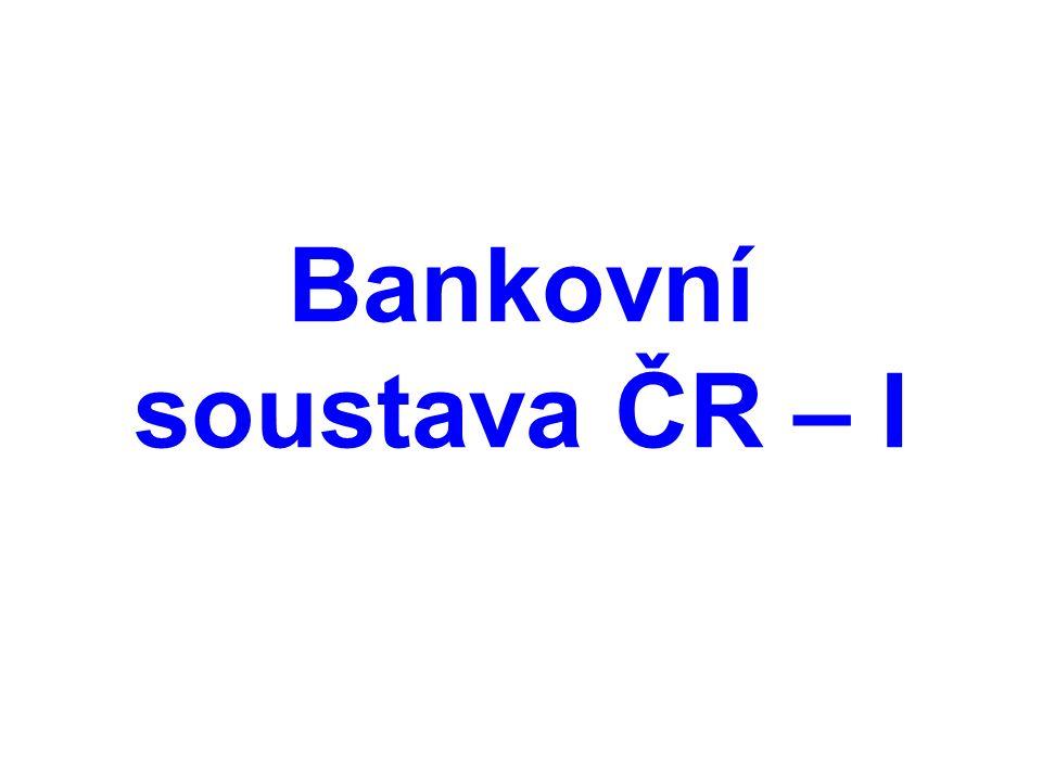 Bankovní soustava ČR – I
