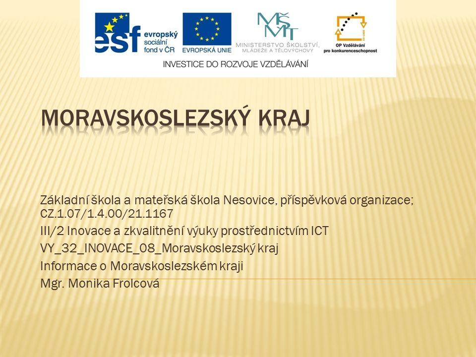 Základní škola a mateřská škola Nesovice, příspěvková organizace; CZ.1.07/1.4.00/21.1167 III/2 Inovace a zkvalitnění výuky prostřednictvím ICT VY_32_I