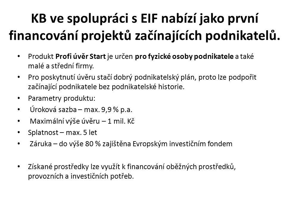 KB ve spolupráci s EIF nabízí jako první financování projektů začínajících podnikatelů. Produkt Profi úvěr Start je určen pro fyzické osoby podnikatel