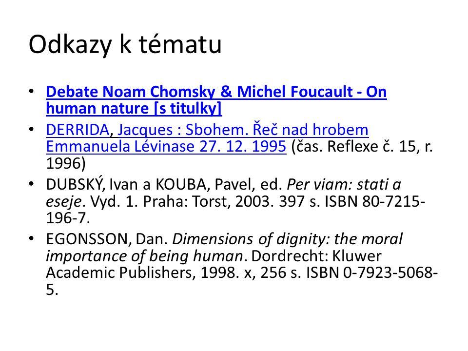 Odkazy k tématu Debate Noam Chomsky & Michel Foucault - On human nature [s titulky] Debate Noam Chomsky & Michel Foucault - On human nature [s titulky] DERRIDA, Jacques : Sbohem.