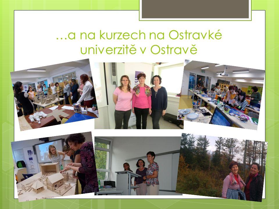 …a na kurzech na Ostravké univerzitě v Ostravě