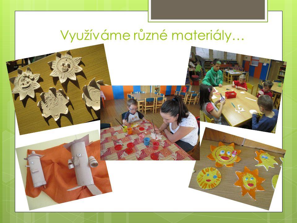 Využíváme různé materiály…