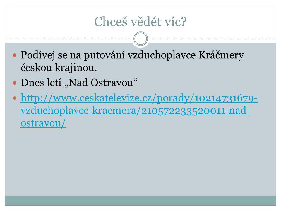 Chceš vědět víc. Podívej se na putování vzduchoplavce Kráčmery českou krajinou.