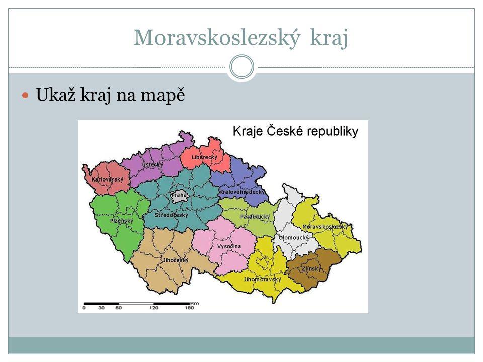 Moravskoslezský kraj Ukaž kraj na mapě