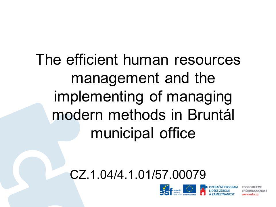 Hlavní klíčové aktivity projektu Řízení projektu Personální audit Proces hodnocení a sebehodnocení zaměstnanců Motivace a motivační nástroje Plánování a realizace vzdělávání Vzdělávání a školení v moderních metodách řízení lidských zdrojů