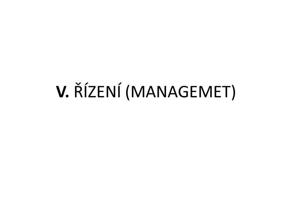 V. ŘÍZENÍ (MANAGEMET)