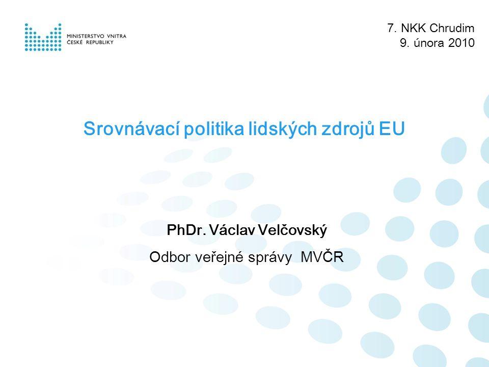 7.NKK Chrudim 9. února 2010 Srovnávací politika lidských zdrojů EU PhDr.