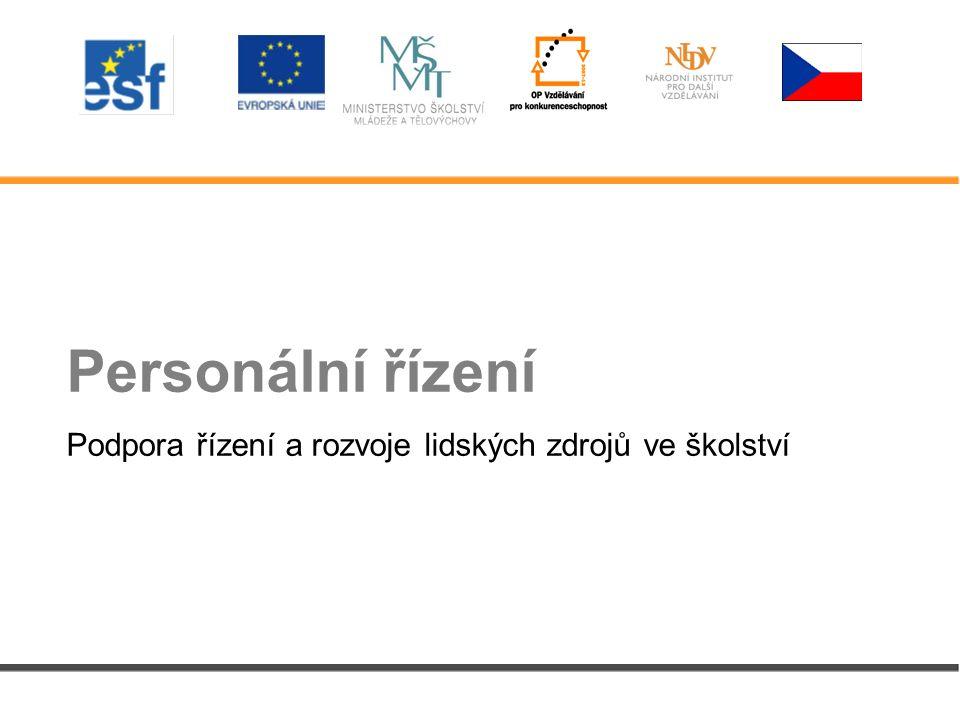 Personální řízení Podpora řízení a rozvoje lidských zdrojů ve školství