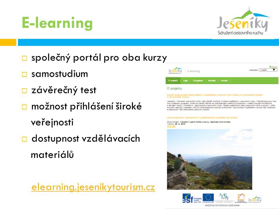 E-learning  společný portál pro oba kurzy  samostudium  závěrečný test  možnost přihlášení široké veřejnosti  dostupnost vzdělávacích materiálů elearning.jesenikytourism.cz