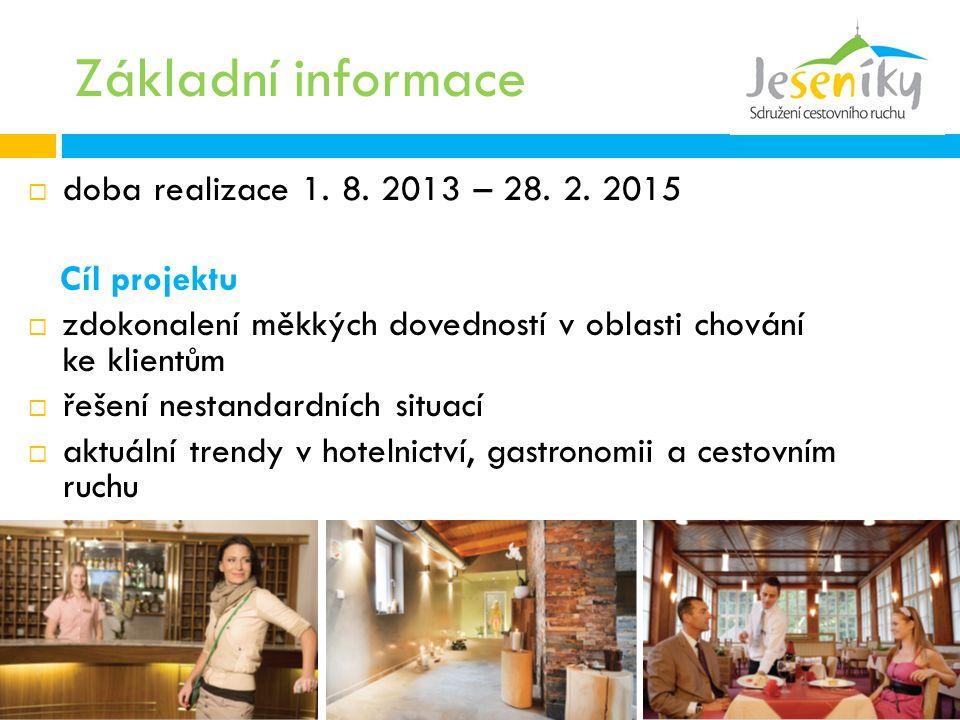 Základní informace  doba realizace 1. 8. 2013 – 28.