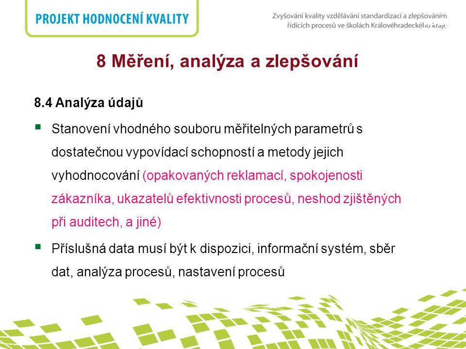 nadpis 8.4 Analýza údajů  Stanovení vhodného souboru měřitelných parametrů s dostatečnou vypovídací schopností a metody jejich vyhodnocování (opakova
