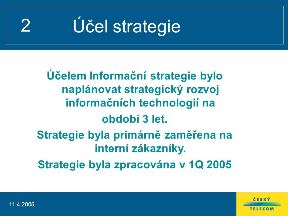 11.4.2005 13 Realizační plán iniciativ/projektů PP11Koncepce IT Governance Revize a nastavení ICT procesů, pravidla interní kontroly procesů PP12Řízení dodavatelů a outsourcingu Konsolidace dodavatelů a revize smluv.