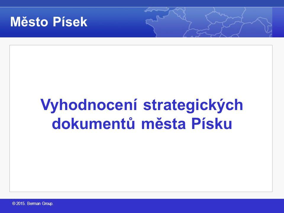 © 2015. Berman Group. Vyhodnocení strategických dokumentů města Písku Město Písek