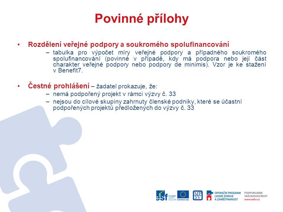 Povinné přílohy Rozdělení veřejné podpory a soukromého spolufinancování –tabulka pro výpočet míry veřejné podpory a případného soukromého spolufinancování (povinné v případě, kdy má podpora nebo její část charakter veřejné podpory nebo podpory de minimis).