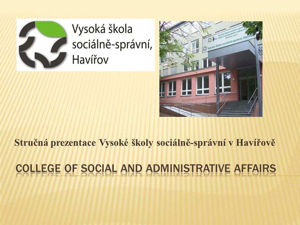 Stručná prezentace Vysoké školy sociálně-správní v Havířově