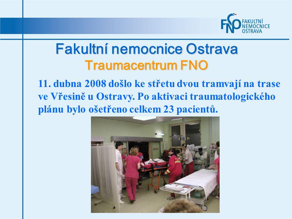 Fakultní nemocnice Ostrava Traumacentrum FNO 11. dubna 2008 došlo ke střetu dvou tramvají na trase ve Vřesině u Ostravy. Po aktivaci traumatologického