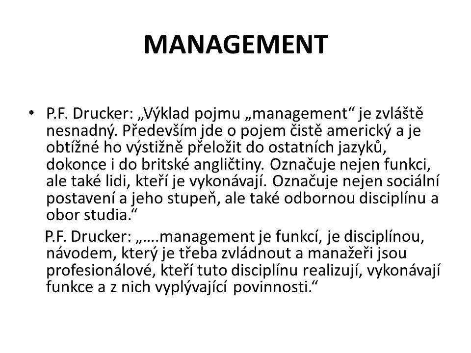 """MANAGEMENT P.F. Drucker: """"Výklad pojmu """"management je zvláště nesnadný."""