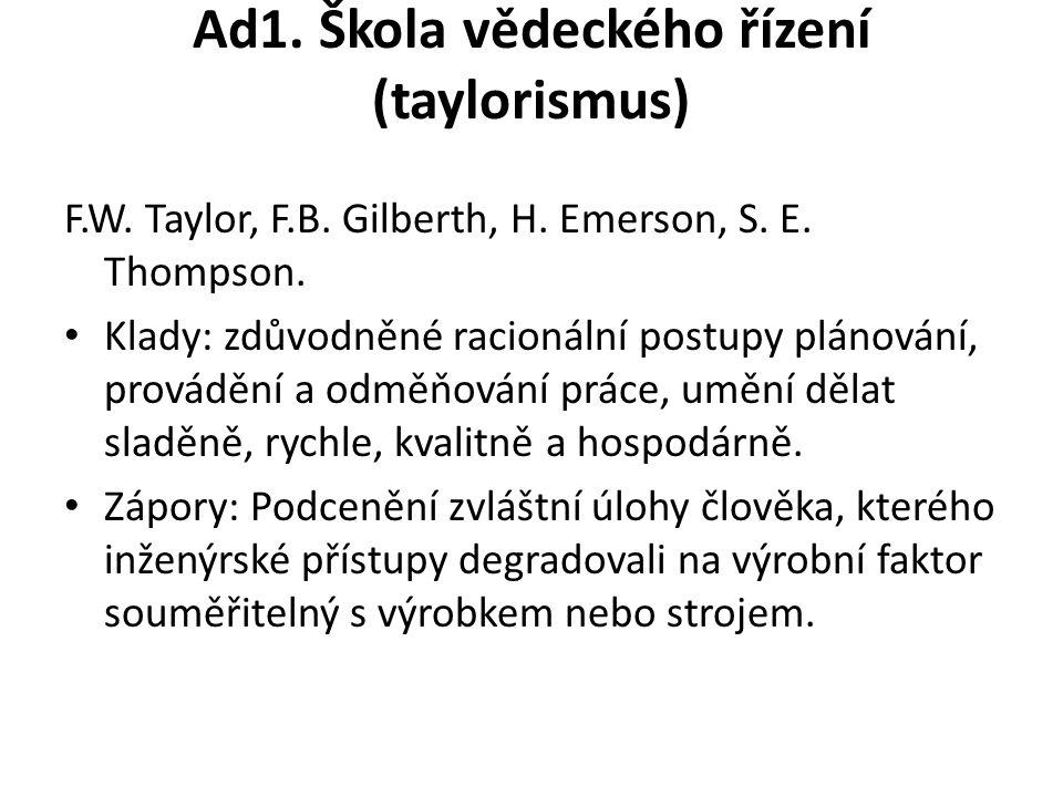 Ad1. Škola vědeckého řízení (taylorismus) F.W. Taylor, F.B.