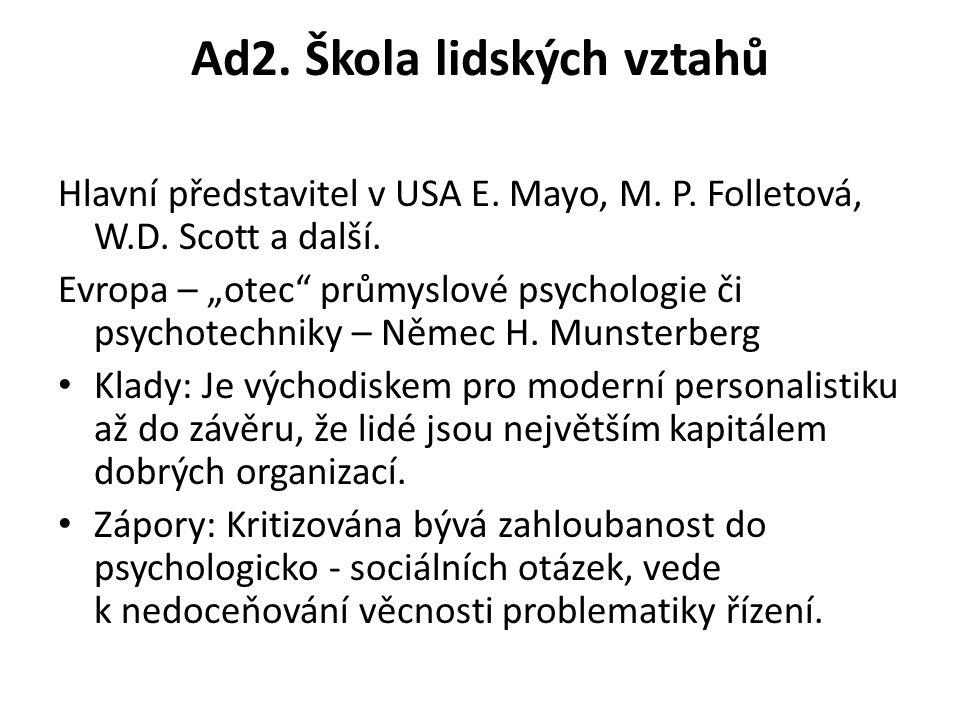 Ad2. Škola lidských vztahů Hlavní představitel v USA E.