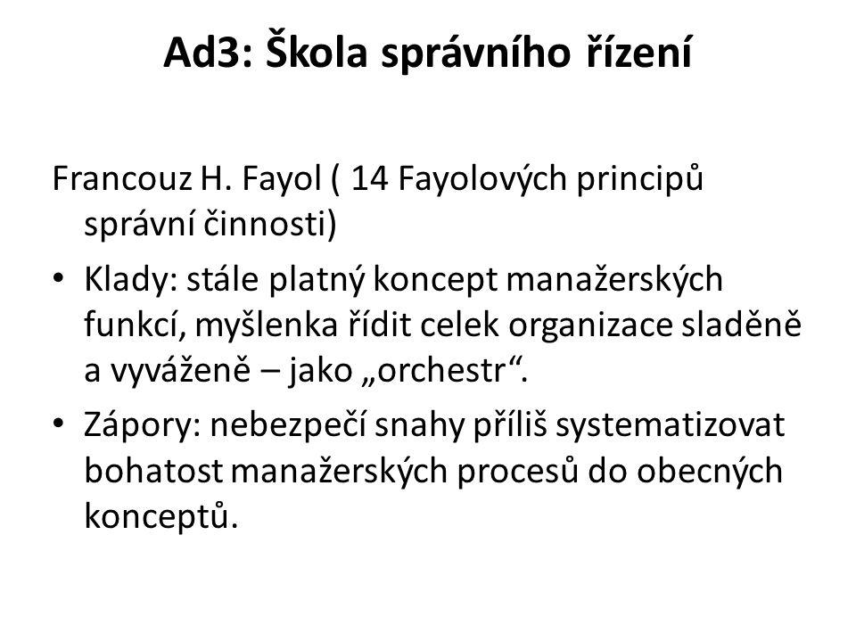 Ad3: Škola správního řízení Francouz H.