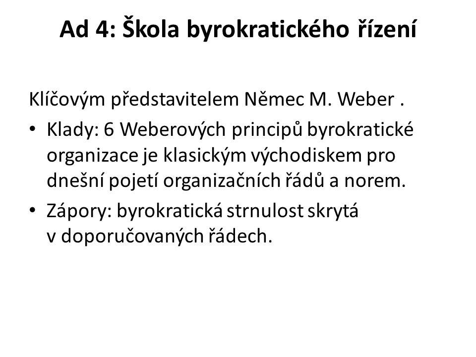 Ad 4: Škola byrokratického řízení Klíčovým představitelem Němec M.