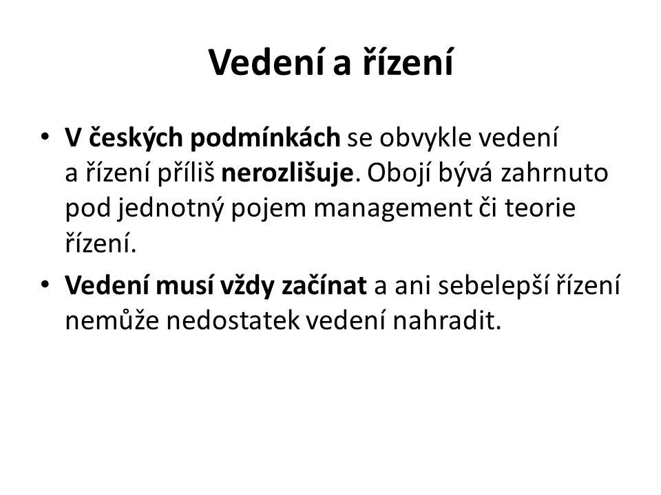 Vedení a řízení V českých podmínkách se obvykle vedení a řízení příliš nerozlišuje.