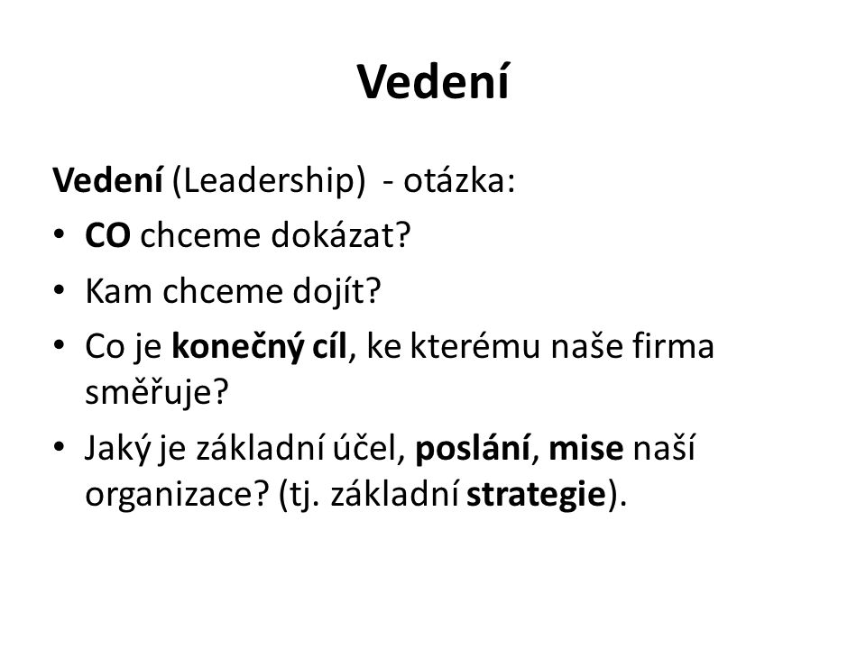 Vedení Vedení (Leadership) - otázka: CO chceme dokázat.