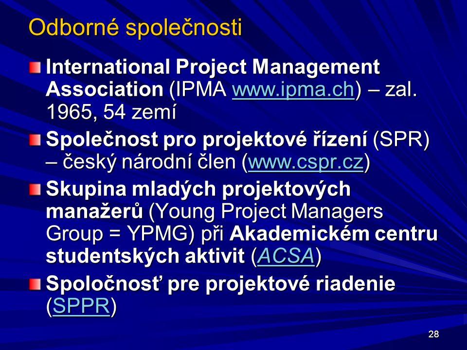 Odborné společnosti International Project Management Association (IPMA www.ipma.ch) – zal.