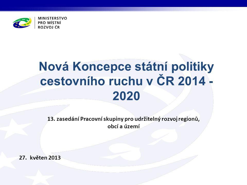 Nová Koncepce státní politiky cestovního ruchu v ČR 2014 - 2020 27.