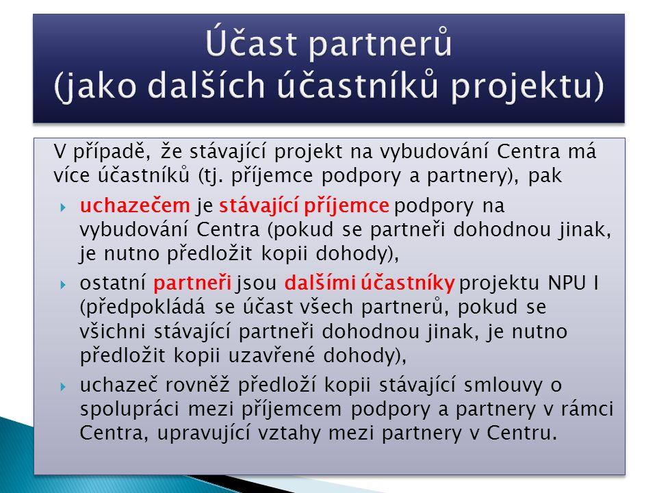 V případě, že stávající projekt na vybudování Centra má více účastníků (tj.