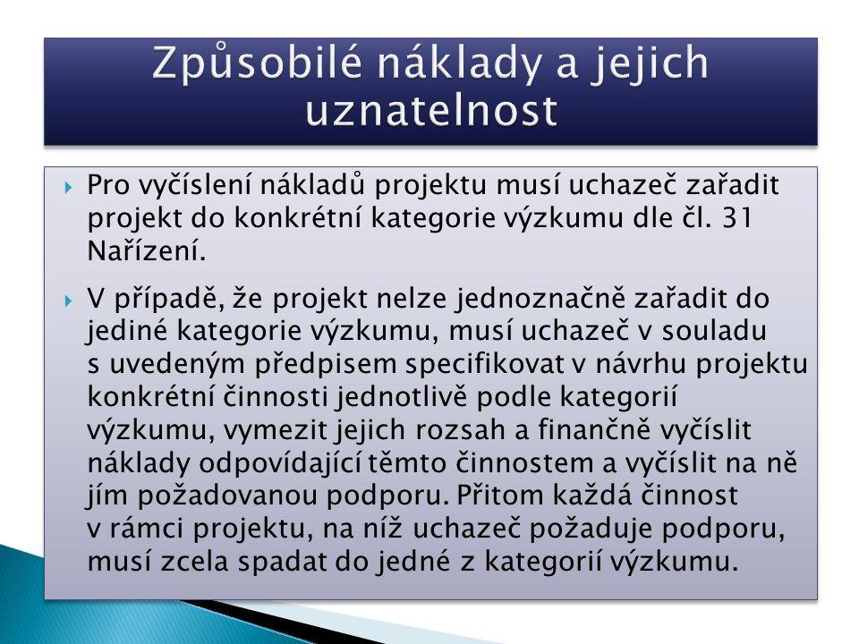  Pro vyčíslení nákladů projektu musí uchazeč zařadit projekt do konkrétní kategorie výzkumu dle čl.