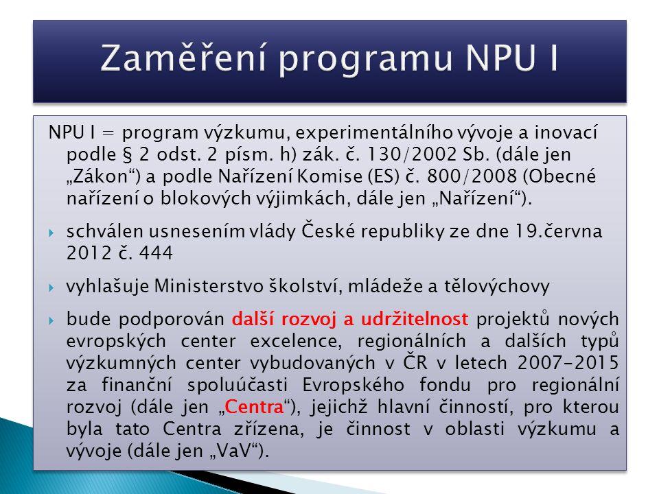  Období trvání programu NPU I: 2013-2020  čerpání podpory i řešení všech projektů programu NPU I musí být ukončeno nejpozději k 31.